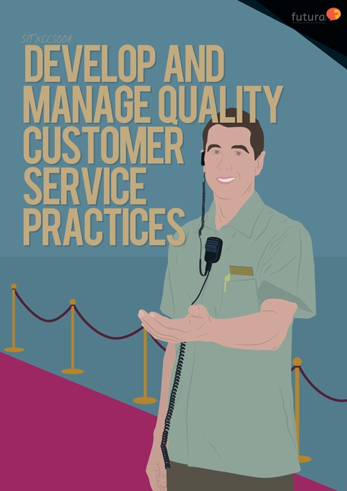 SITXCCS008 Develop and Manage Quality Customer Service Practices
